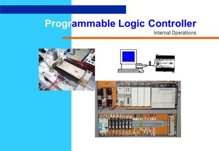 Programmable Logic Controller Internal Operations