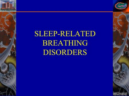Stephan Eisenschenk, MD Department of Neurology SLEEP-RELATED BREATHING DISORDERS.
