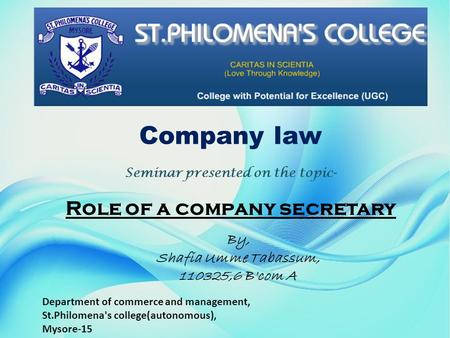 Department of commerce and management, St.Philomena's college(autonomous), Mysore-15 Company law Seminar presented on the topic- Role of a company secretary.