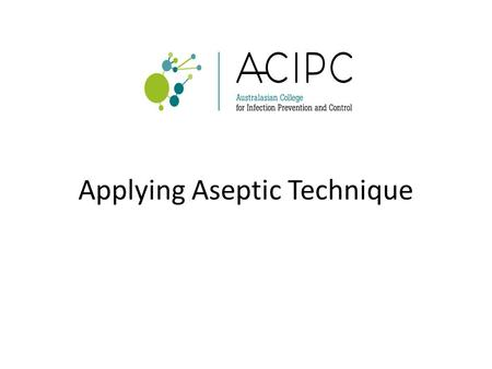 Applying Aseptic Technique