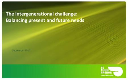 The intergenerational challenge: Balancing present and future needs September 2014.