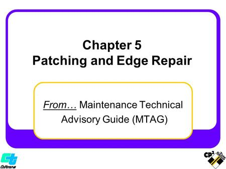 From… Maintenance Technical Advisory Guide (MTAG) Chapter 5 Patching and Edge Repair.