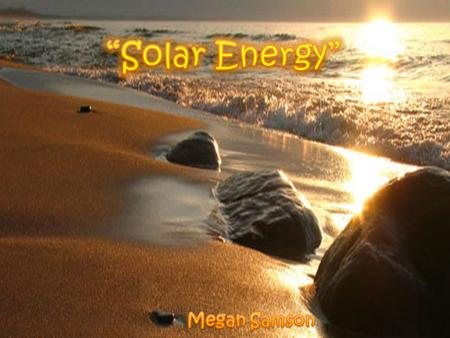How its produced? Solar energy is produced from solar radiation. Solar energy is produced from solar radiation. At the earth's surface, it is called infrared.