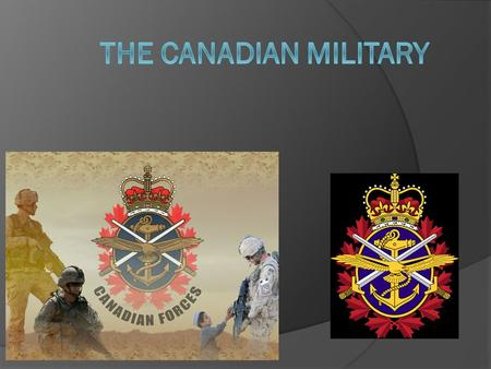 INTRODUCTION:  Canadian Armed Forces are the unified armed forces of Canada, as constituted by the National Defence Act, which states: The Canadian.