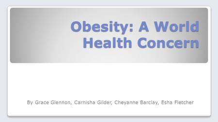 Obesity: A World Health Concern