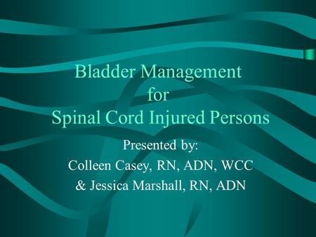 Bladder Management for Spinal Cord Injured Persons