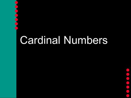 Cardinal Numbers Cardinal Numbers Let's count! Say the following numbers in Spanish.