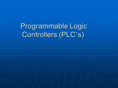 Programmable Logic Controllers (PLC ' s). According to National Electrical Manufacturers' Association a PLC is: A digital electronic device using a programmable.
