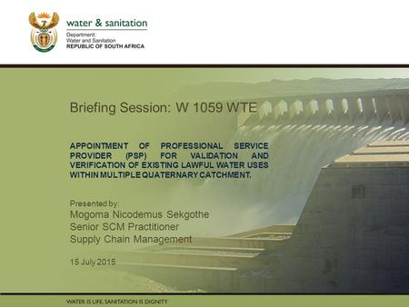 PRESENTATION TITLE Presented by: Name Surname Directorate Date Briefing Session: W 1059 WTE APPOINTMENT OF PROFESSIONAL SERVICE PROVIDER (PSP) FOR VALIDATION.