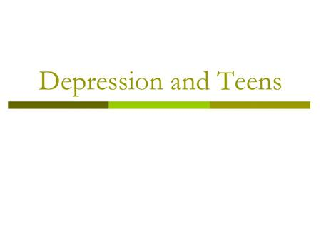 Depression and Teens.