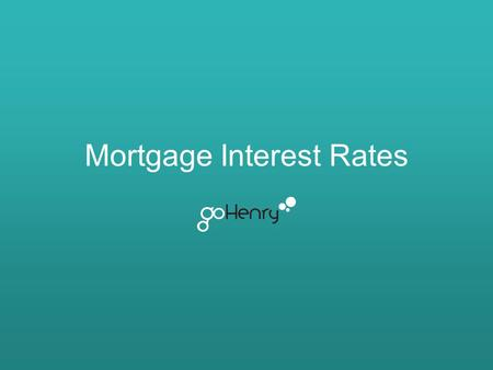 Mortgage Interest Rates. Learning Outcomes The main learning outcomes for this lesson are: Learn what the interest rates are for mortgages. Understand.