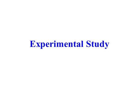Experimental Study. Experimental epidemiology Prospective study The randomly assigned subjects to either treatment or certain interventions are under.