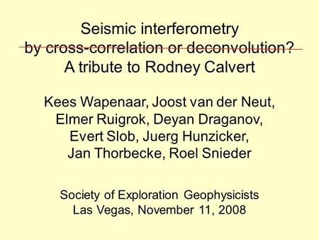 Seismic interferometry by cross-correlation or deconvolution?