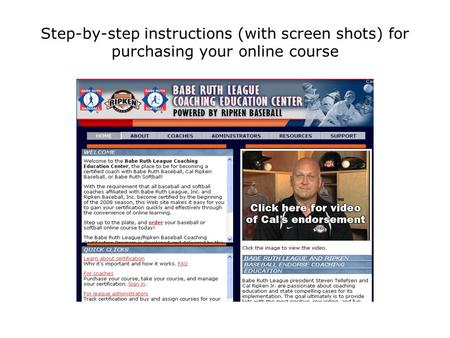 Step-by-step instructions (with screen shots) for purchasing your online course.