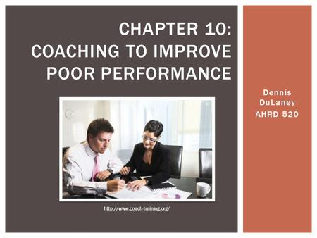 Chapter 10: coaching to improve poor performance
