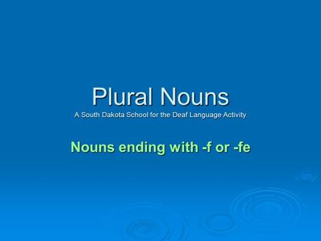 Plural Nouns A South Dakota School for the Deaf Language Activity