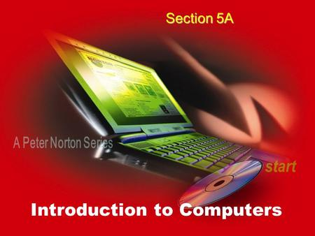 Introduction to Computers Section 5A. home Storage Involves Two Processes Writing data Reading data.