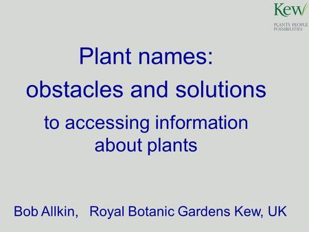 Plant names: obstacles and solutions