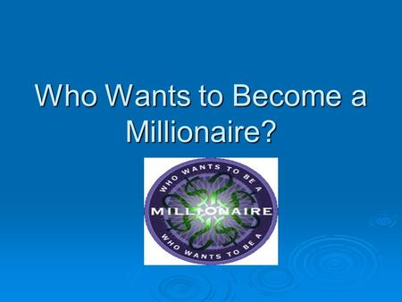 Who Wants to Become a Millionaire?. Savings vs. Investing Savings:  Putting $ aside (mattress, bank account, jar, piggy bank etc.) to reach a particular.