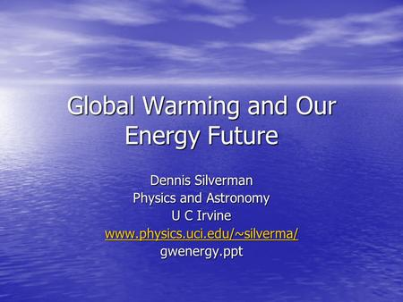 Global Warming and Our <strong>Energy</strong> Future