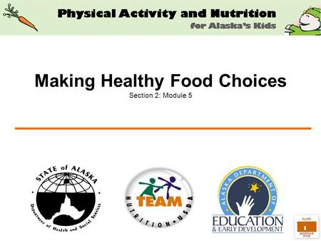 1 Making Healthy Food Choices Section 2: Module 5.