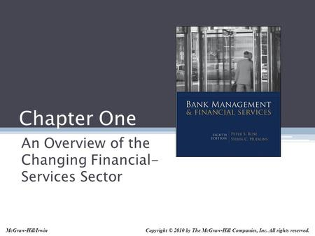 Chapter One An Overview of the Changing Financial- Services Sector Copyright © 2010 by The McGraw-Hill Companies, Inc. All rights reserved.McGraw-Hill/Irwin.