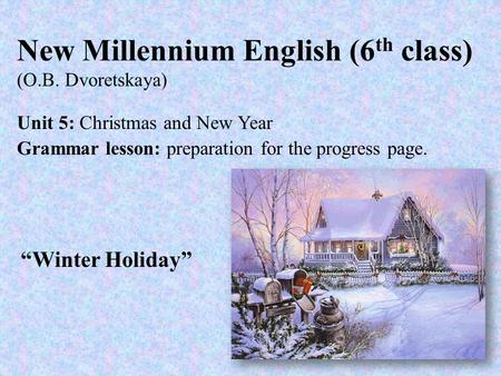 New Millennium English (6th class) (O.B. Dvoretskaya)