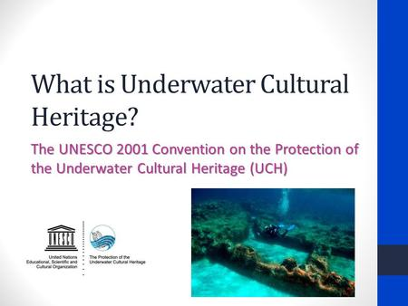 What is Underwater Cultural Heritage?