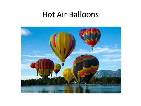 Hot Air Balloons.  3-how-hot-air-balloons-work-video.htm.
