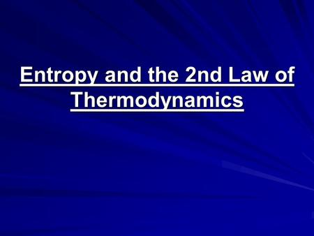Entropy and the 2nd Law of Thermodynamics. Thermodynamic laws 1st Law – Energy is always conserved. It cannot be created or destroyed 2nd Law – The Entropy,