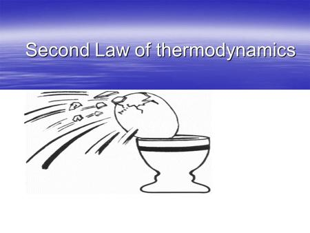 Second Law of thermodynamics. The second law of thermodynamics can be understood through considering these processes:  A rock will fall if you lift it.