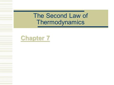 The Second Law of Thermodynamics Chapter 7.  The first law of thermodynamics states that during any cycle that a system undergoes, the cyclic integral.