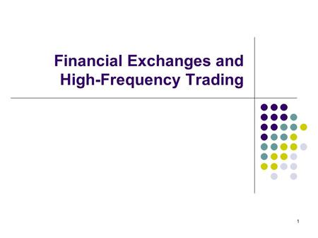 Financial Exchanges and High-Frequency Trading 1.