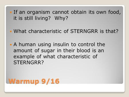 If an organism cannot obtain its own food,  it is still living?  Why?