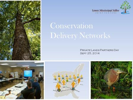 Private Lands Partners Day Sept 25, 2014 Conservation Delivery Networks.