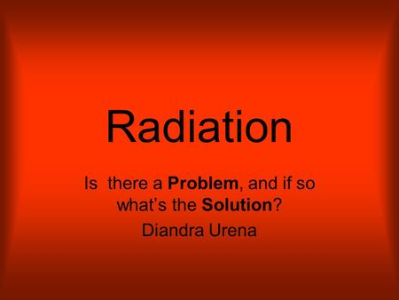 Is there a Problem, and if so what's the Solution? Diandra Urena