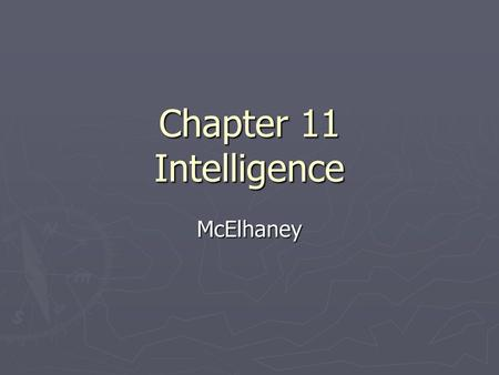 Chapter 11 Intelligence McElhaney.