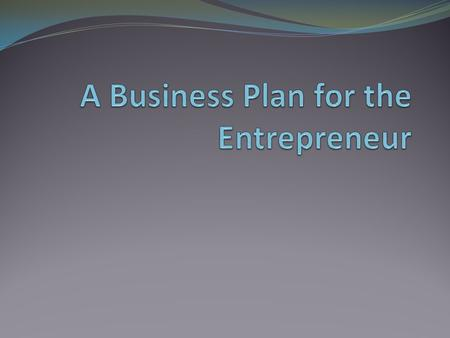 A Business Plan for the Entrepreneur