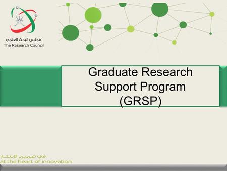 Graduate Research Support Program (GRSP). 2 Content of the presentation Post award administration. Agreement content. Finance and reporting requirements.