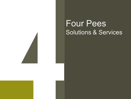 Four Pees Solutions & Services. Solutions and Services Printers PrePress Large Format Agencies Publishers Packaging Corporates.