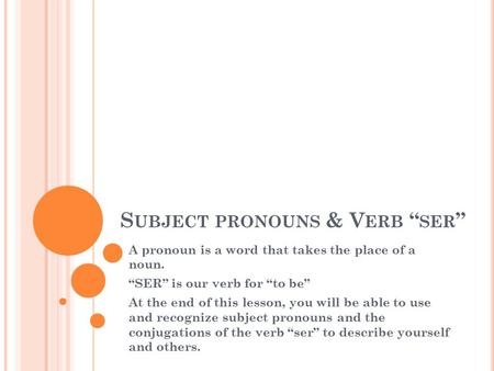 "Subject pronouns & Verb ""ser"""