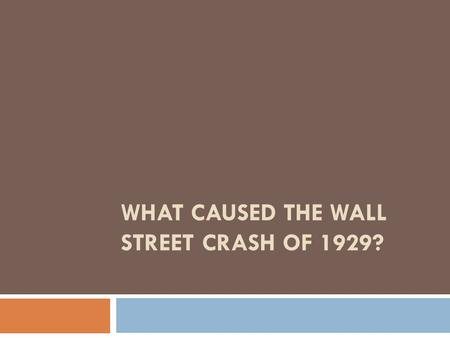 What Caused the Wall Street Crash of 1929?