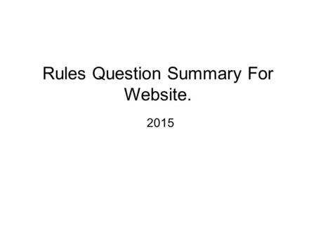 Rules Question Summary For Website. 2015. 1/2015 We've noticed that CAMS now requires many forms of motorsport to use frontal head restraint (HANS) devices,