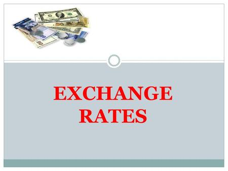 EXCHANGE RATES.