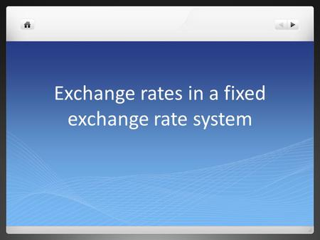 Exchange rates in a fixed exchange rate system