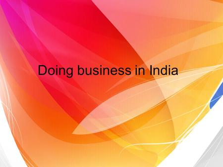 Doing business in India. Definition and Characteristics Interaction Between National and Organizational CulturesInteraction Between National and Organizational.