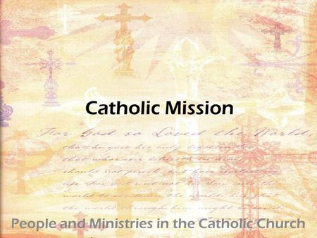 Catholic Mission People and Ministries in the Catholic Church.