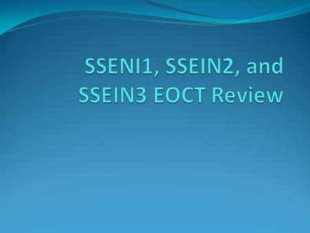 SSENI1, SSEIN2, and SSEIN3 EOCT Review