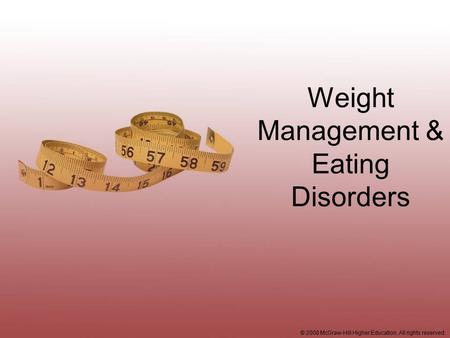 © 2008 McGraw-Hill Higher Education. All rights reserved. Weight <strong>Management</strong> & Eating Disorders.
