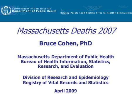 Massachusetts Deaths 2007 Bruce Cohen, PhD